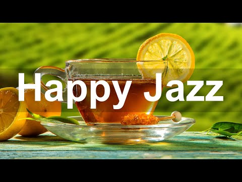 Happy Mood Jazz - Relaxing Summer Bossa Nova Guitar And Jazz Music For Great Day