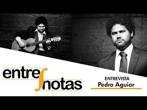 Entre Notas - Pedro Aguiar