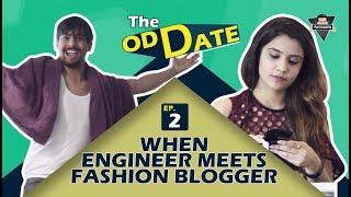 TOD Ep. 2 WHEN ENGINEER MEETS FASHION BLOGGER | Aashqeen