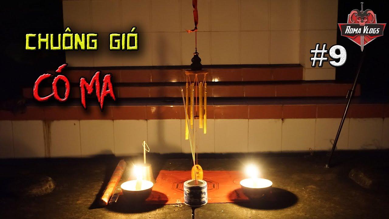 Gọi Hồn Ma Bằng CHUÔNG GIÓ | Roma Vlogs - hang the wind chimes and meet ghosts (13CGM #9)