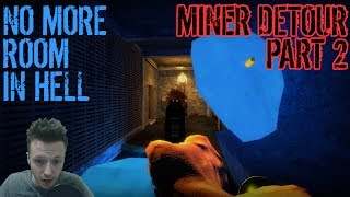 Miner Detour solo, part 2, I'm digging this mine! No More Room in Hell (NMRIH 1.0.9.6)