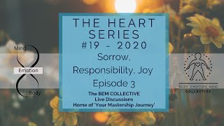 #19 Affairs of the Heart ~ Sorrow, Responsibility & Joy, Brought to you by The BEM Collective