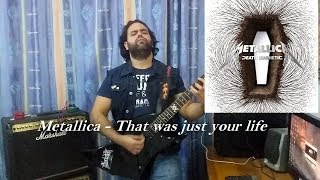 metallica that was just your life guitar cover w solo metal shinobi