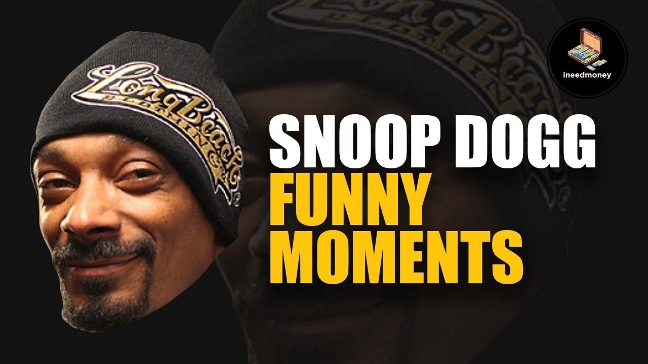 Snoop Dogg Funny Moments Best Compilation Youtube