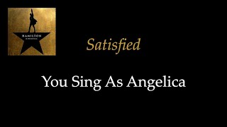 Hamilton - Satisfied - Karaoke/Sing With Me: You Sing Angelica