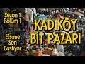 Kadıköy Bit Pazarı'na Gittik / Bu Sefer Tam İsabet