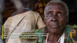 Forest tenure reform in Uganda  An interview with Levi Etwodu
