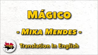 Mika Mendes Magico Letra com tradu o em ingl s.mp3