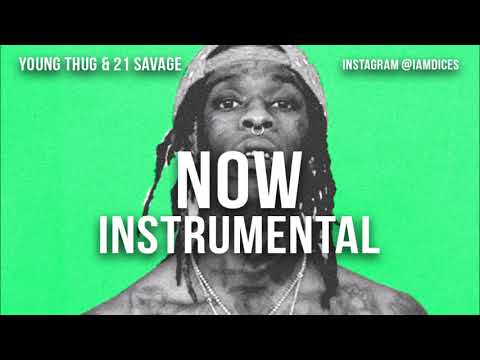 Young Thug ft. 21 Savage - Now
