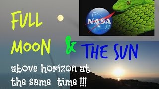 NASA busted! - The impossible FULL MOON & Sun above horizon - Nikon coolpix P900