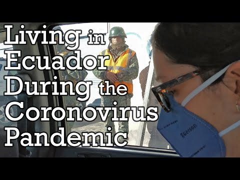 Living in Coronavirus Ecuador - What it's like & how it's be