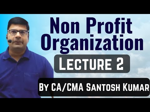 Accounting of NPO -  Non profit organization accounting lecture 2 by Santosh kumar (CA/CMA)