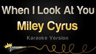 Miley Cyrus - When I Look At You (Karaoke Version)