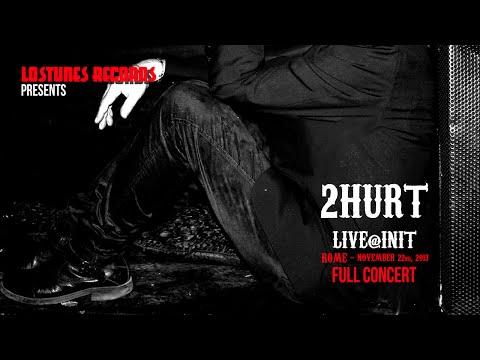 2Hurt - Live@Init - FULL CONCERT (HD) Rome November 22nd, 2013