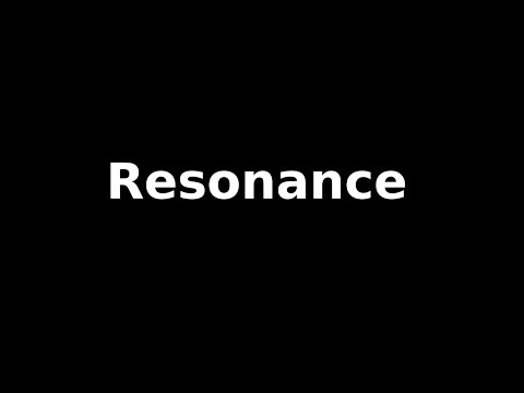 Resonance Effect Part 1 - Introduction