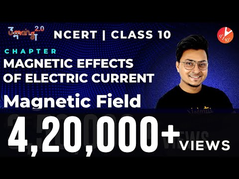 Magnetic Effects in Electric Current L1 | Magnetic Field and Field Lines | CBSE Class 10 Physics