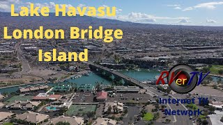 Lake Havasu Island - Crossing London Bridge - Aerial Views
