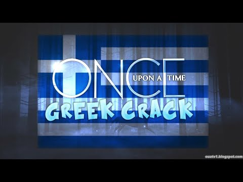 ONCE UPON A TIME GREEK CRACK