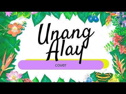 Unang Alay COVER BY SHIELA