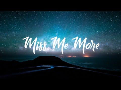 3LAU - Miss Me More   Lyrics