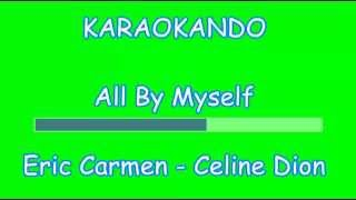 Karaoke - All By Myself - Eric Carmen - Celine Dion (Lyrics)