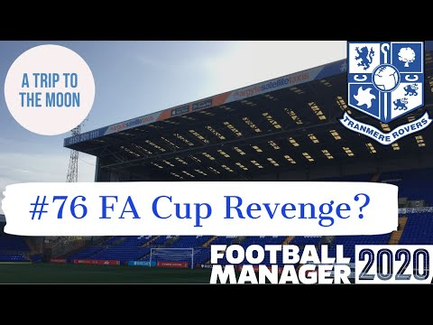 Download Tranmere Rovers FM20 - A Trip to the Moon Part 76 - Spurs in theCup Again?  Football Manager 2020