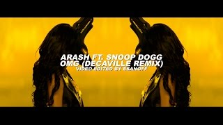 Arash Ft Snoop Dogg OMG Decaville Remix Video By EsanoFF