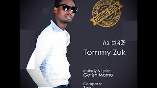 Tommy Zuk - Lene Wedaj - ( Ethiopian Music )