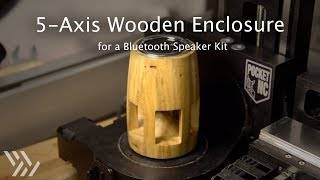 5-Axis Wooden Bluetooth Speaker Enclosure - #123 [CNC]
