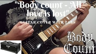 BODY COUNT - All Love Is Lost (Guitar Cover with TABS)
