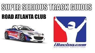 Super Serious Track Guides - Road Atlanta Club (iRacing) thumbnail