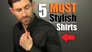 5 MOST Stylish Shirts A Man Can Own! (Men
