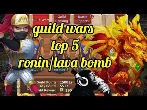 Guild Wars   Top 5   Ronin/Lava Bomb   5.5k   Castle Clash