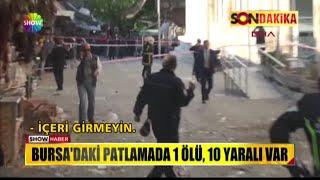 Bursa'daki patlamada 1 ölü, 10 yaralı var