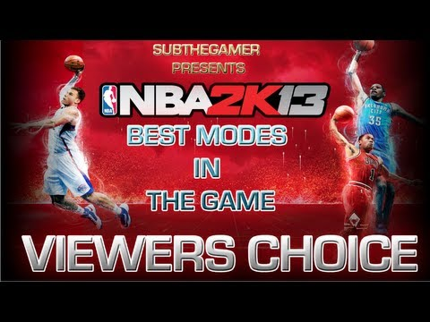 Viewers Choice – Best Game Modes In Nba 2k13