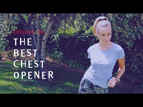 THE BEST CHEST OPENER - FOR BETTER POSTURE & NECK RELEASE | EPÏSODE 08