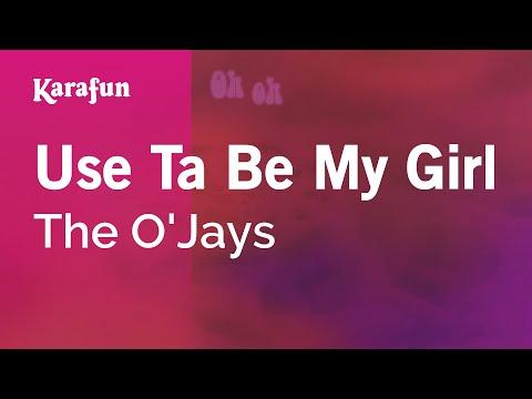 Karaoke Use Ta Be My Girl - The O'Jays *