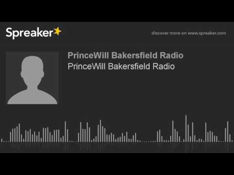 PrinceWill Bakersfield Radio (made with Spreaker)