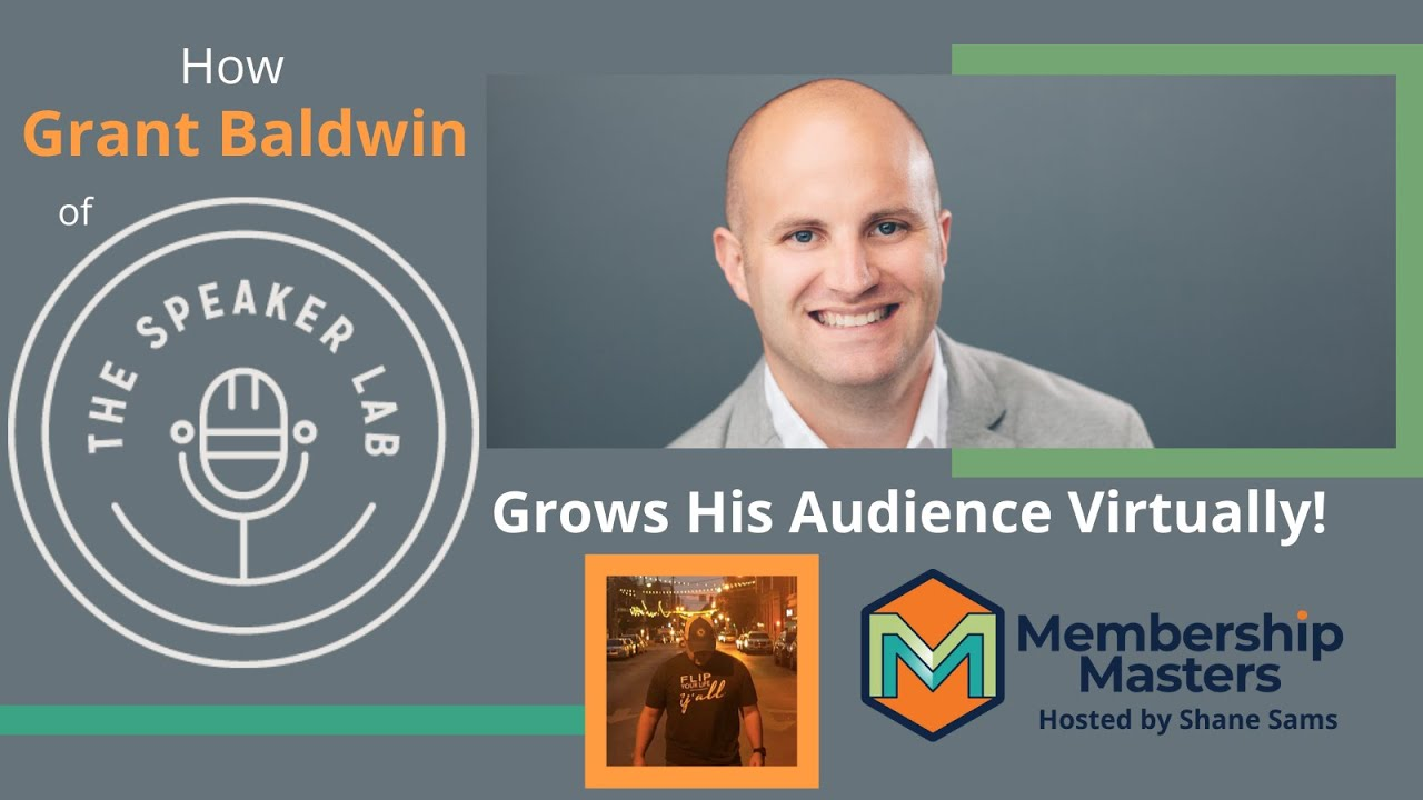 How Grant Baldwin of The Speaker Lab Grows His Audience Virtually!