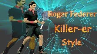 Roger Federer ♦ Killer-er Style (HD)