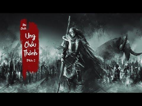 Lý Thường Kiệt đại chiến Ung Châu Thành – Phần 2 (cuối)   Việt Sử Kiêu Hùng