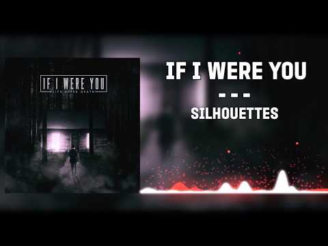 ▲If I Were You - Silhouettes▲(2016)