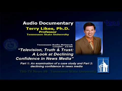 """Television, Truth & Trust: A Look at Declining Confidence in News Media"