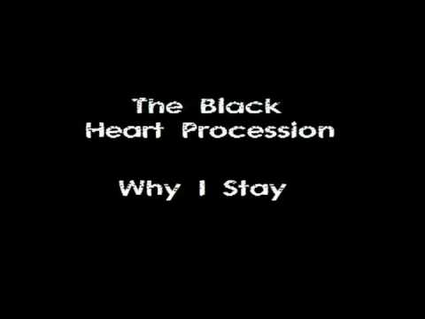the black heart procession why i stay