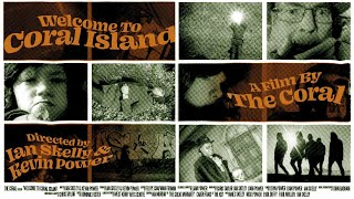 Welcome To Coral Island - A film by The Coral