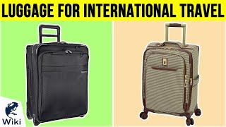 10 Best Luggage For International Travel 2019