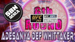 The 6th Round SBN MMA Post-Fight Show | Whittaker vs Adesanya | UFC 243