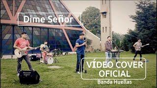 Dime, Señor - Rafael Moreno (Cover por Banda Huellas feat. P. Fredy Mendez)