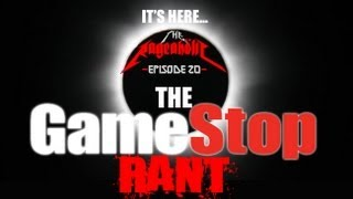 THE GAMESTOP RANT - The Rageaholic