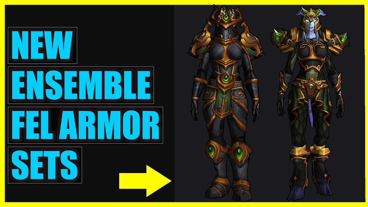 Fel Touched Armor Ensemble Transmog Sets | Legion Patch News - YouTube